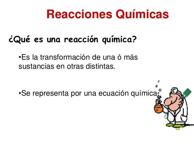 Explicacion y ejemplos reacciones quimicas