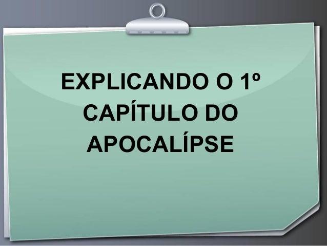 EXPLICANDO O 1º CAPÍTULO DO APOCALÍPSE
