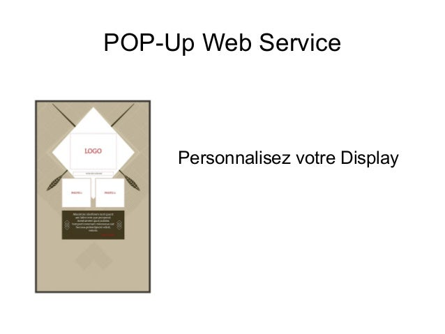 POP-Up Web Service Personnalisez votre Display