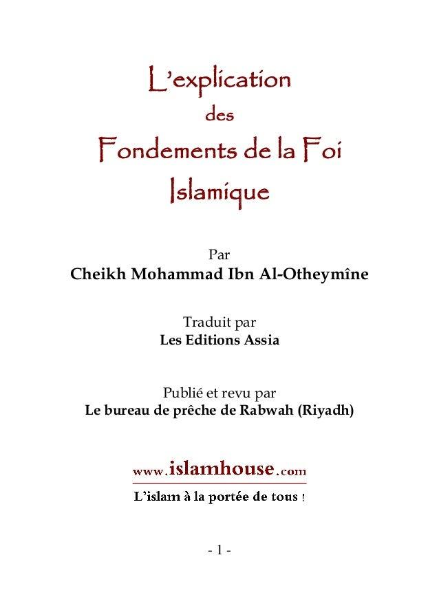 - 1 - L'explication des Fondements de la Foi Islamique Par Cheikh Mohammad Ibn Al-Otheymîne Traduit par Les Editions Assia...