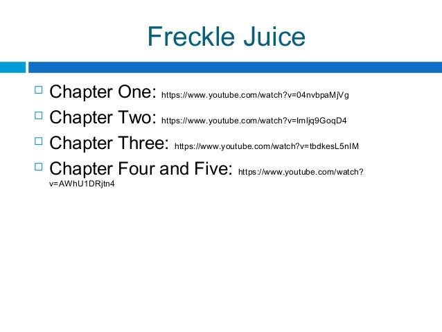Freckle Juice  Chapter One: https://www.youtube.com/watch?v=04nvbpaMjVg  Chapter Two: https://www.youtube.com/watch?v=Im...