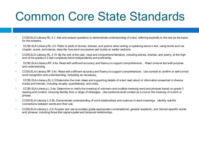 Common Core State Standards  CCSS.ELA-Literacy.RL.3.1: Ask and answer questions to demonstrate understanding of a text, r...