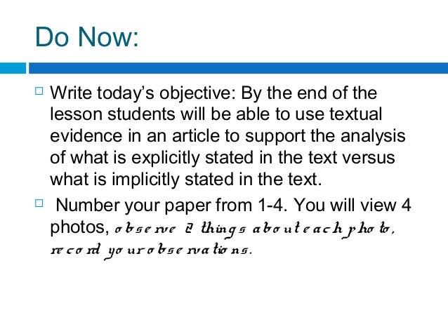 Do Now:  Write today's objective: By the end of the lesson students will be able to use textual evidence in an article to...