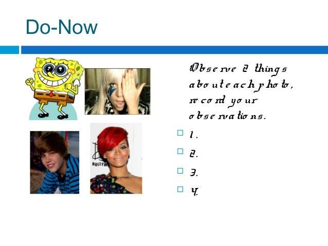 Do-Now O bse rve 2 thing s abo ut e ach pho to , re co rd yo ur o bse rvatio ns.  1 .  2.  3.  4.