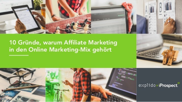 10 Gründe, warum Affiliate Marketing in den Online Marketing-Mix gehört