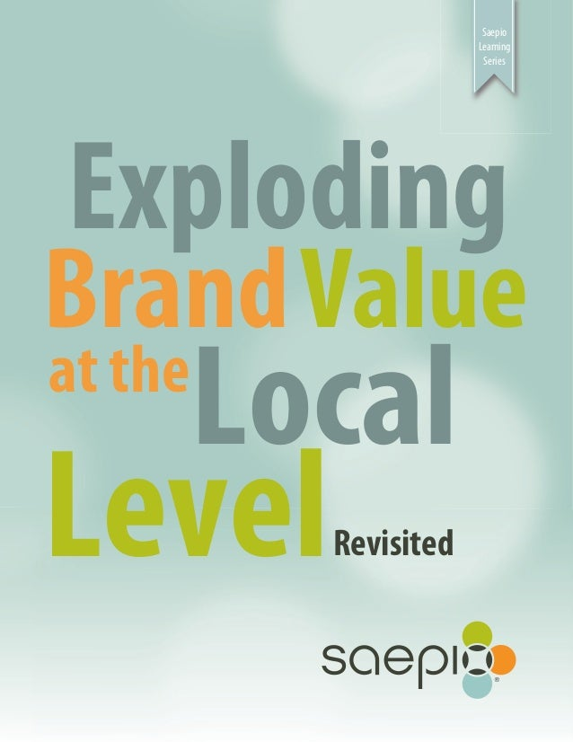 Saepio Learning Series Exploding BrandValue at the Revisited Local Level