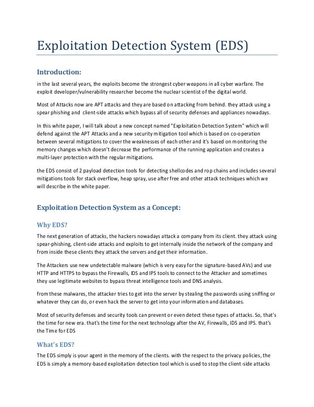 Exploitation Detection System (EDS) Introduction: in the last several years, the exploits become the strongest cyber weapo...