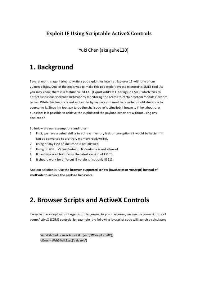 Exploit IE Using Scriptable ActiveX Controls Yuki Chen (aka guhe120) 1. Background Several months ago, I tried to write a ...