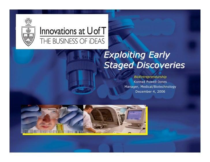 Exploiting Early Staged Discoveries          BioEntrepreneurship          Konrad Powell-Jones     Manager, Medical/Biotech...
