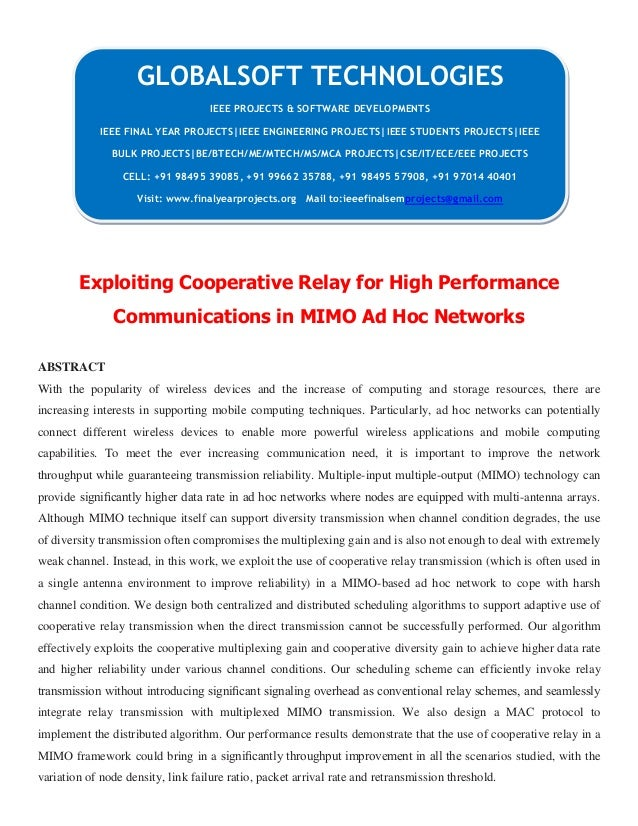 Exploiting Cooperative Relay for High Performance Communications in MIMO Ad Hoc Networks ABSTRACT With the popularity of w...
