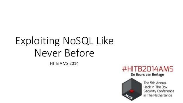 Exploiting NoSQL Like Never Before HITB AMS 2014