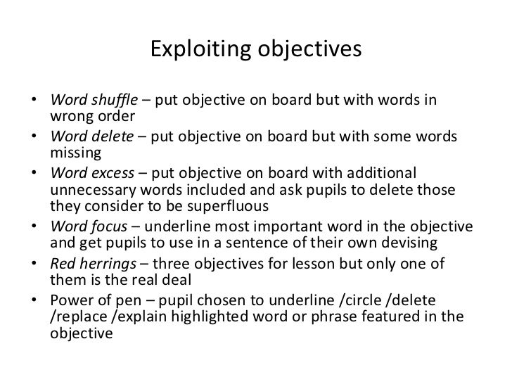 Exploiting objectives• Word shuffle – put objective on board but with words in  wrong order• Word delete – put objective o...