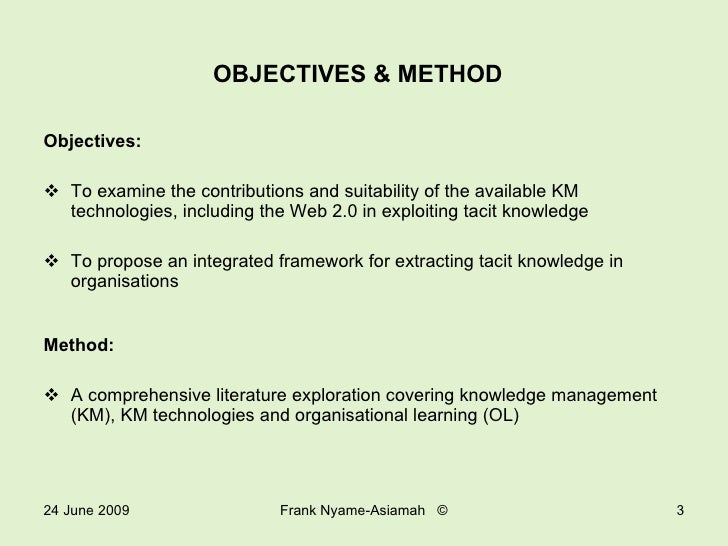 Exploiting Tacit Knowledge Through Knowledge Management Technologies By Frank Nyame-Asiamah Slide 3