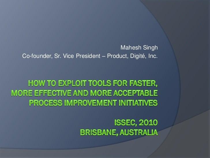 Mahesh SinghCo-founder, Sr. Vice President – Product, Digité, Inc.