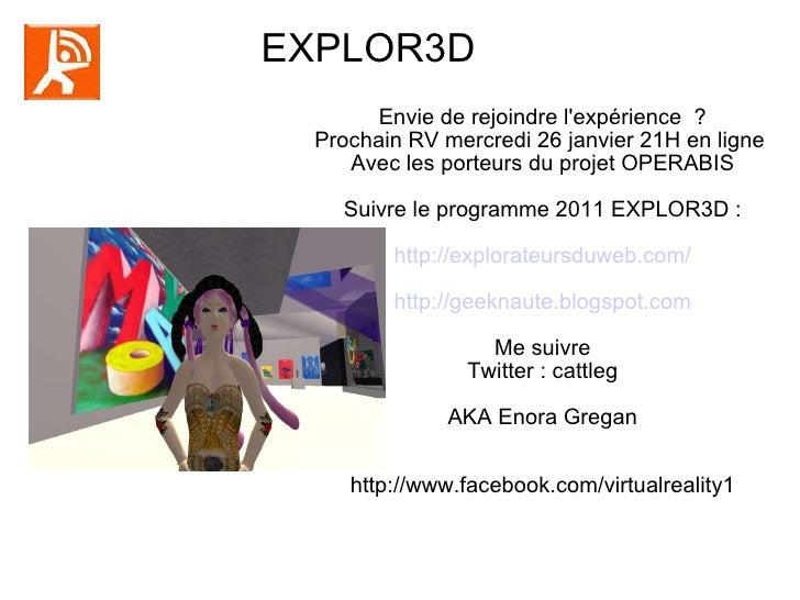 EXPLOR3D  Envie de rejoindre l'expérience  ? Prochain RV mercredi 26 janvier 21H en ligne  Avec les porteurs du projet OPE...