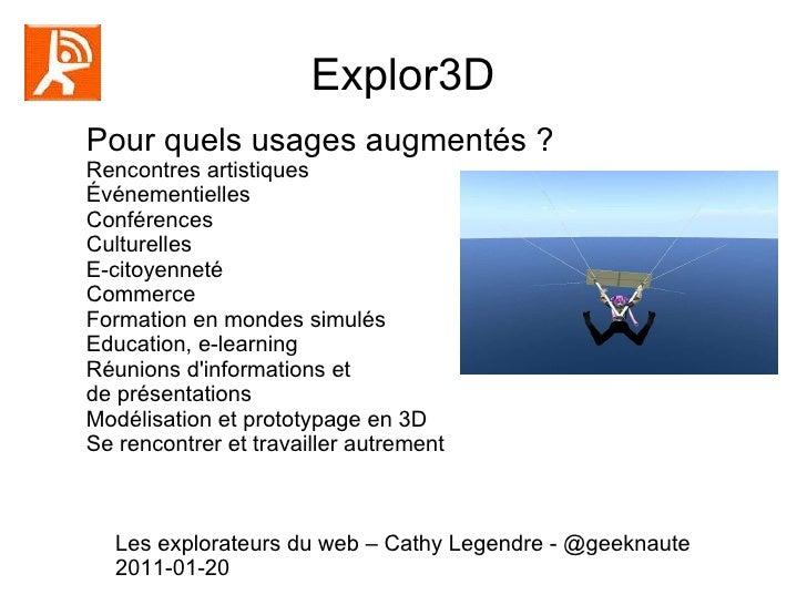 Explor3D Pour quels usages augmentés ? Rencontres artistiques Événementielles Conférences Culturelles E-citoyenneté  Comme...
