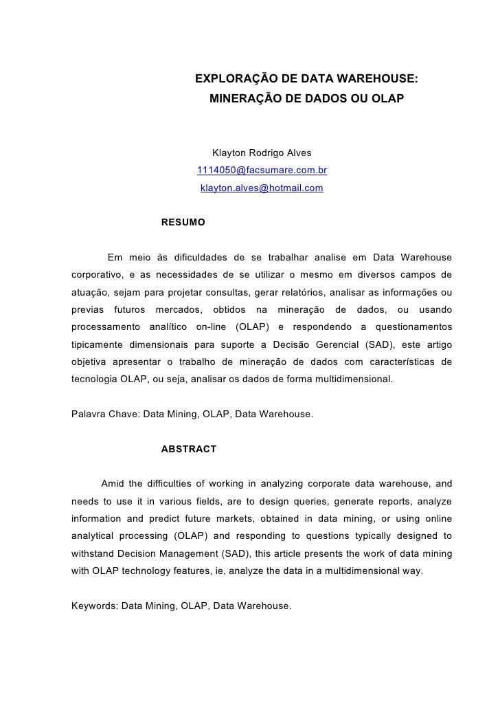 EXPLORAÇÃO DE DATA WAREHOUSE:                                 MINERAÇÃO DE DADOS OU OLAP                                 K...