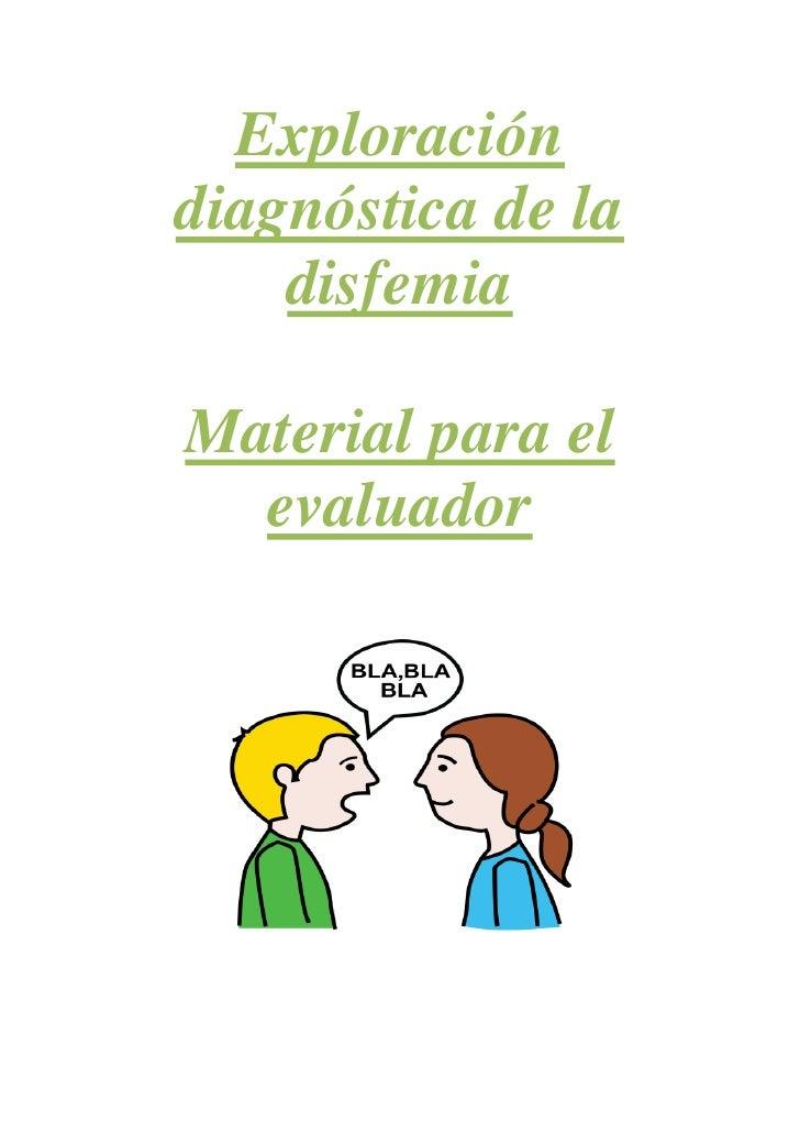Exploracióndiagnóstica de la    disfemiaMaterial para el  evaluador