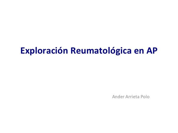 Exploración Reumatológica en AP                    Ander Arrieta Polo