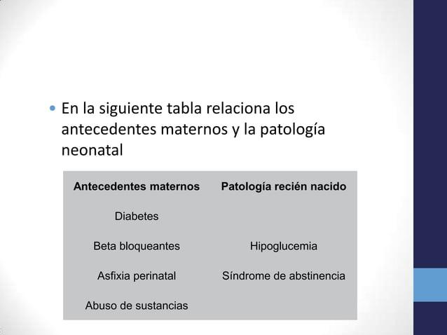 • En la siguiente tabla relaciona losantecedentes maternos y la patologíaneonatalAntecedentes maternos Patología recién na...