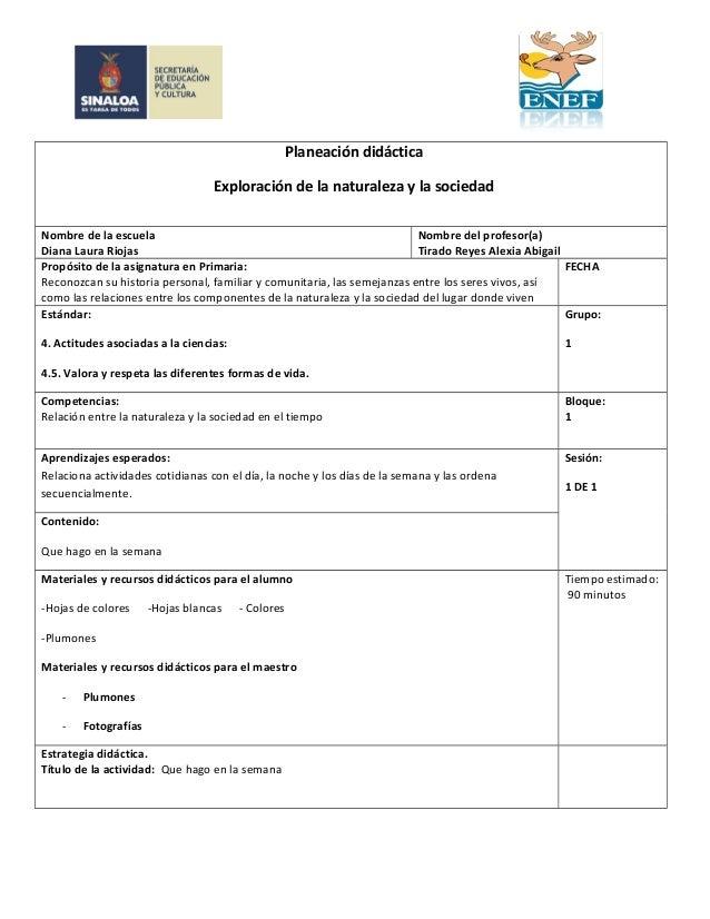 Planeación didáctica  Exploración de la naturaleza y la sociedad  Nombre de la escuela  Diana Laura Riojas  Nombre del pro...