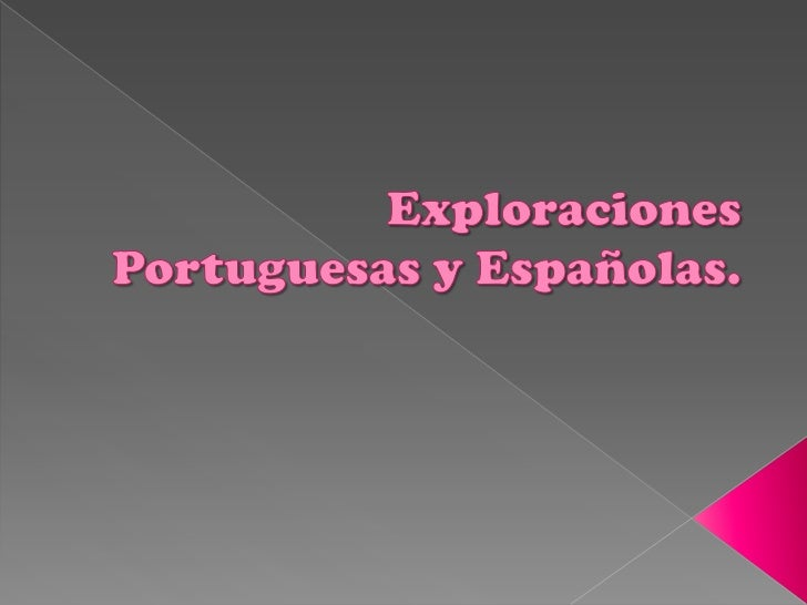    Las exploraciones fue un    periodo histórico que dio    comienzo a principios    del siglo XV extendiéndose    hasta ...