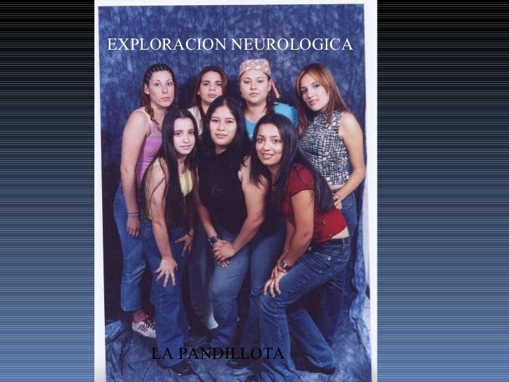 EXPLORACION NEUROLOGICA LA PANDILLOTA
