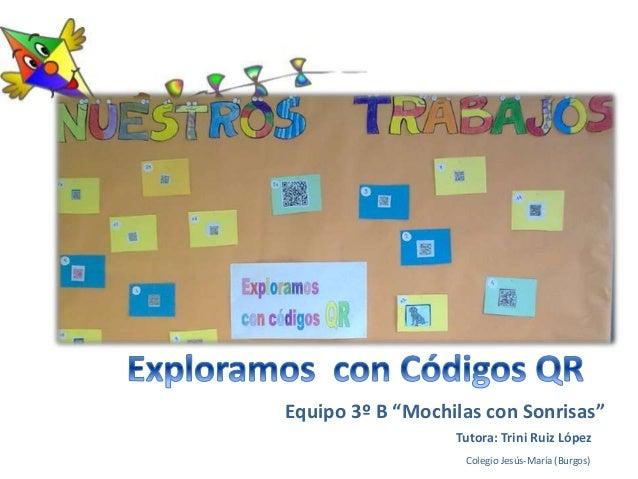 """Equipo 3º B """"Mochilas con Sonrisas"""" Tutora: Trini Ruiz López Colegio Jesús-María (Burgos)"""