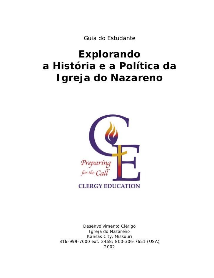 Guia do Estudante       Explorandoa História e a Política da  Igreja do Nazareno             Desenvolvimento Clérigo      ...