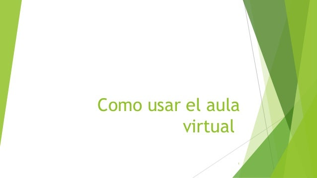 Como usar el aula  1  virtual
