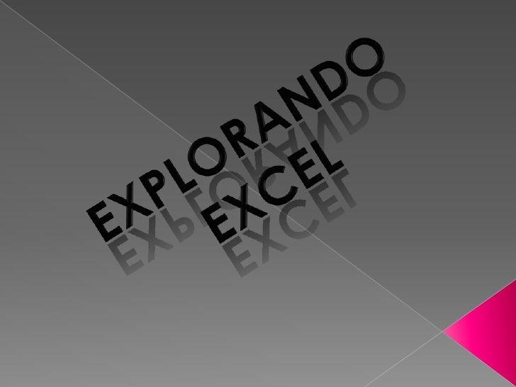 EXPLORANDO EXCEL<br />