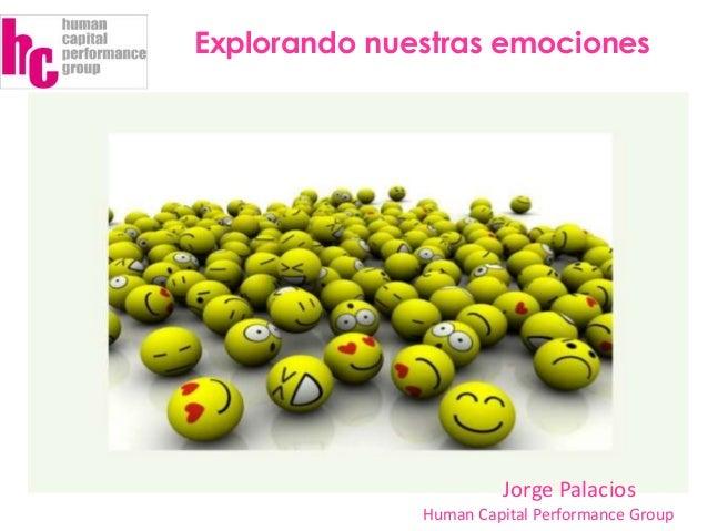 Jorge Palacios Human Capital Performance Group Explorando nuestras emociones