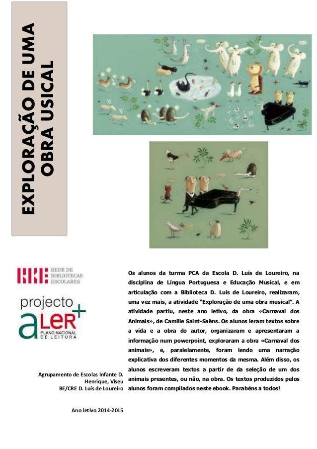 EXPLORAÇÃODEUMA OBRAUSICAL Os alunos da turma PCA da Escola D. Luís de Loureiro, na disciplina de Língua Portuguesa e Educ...