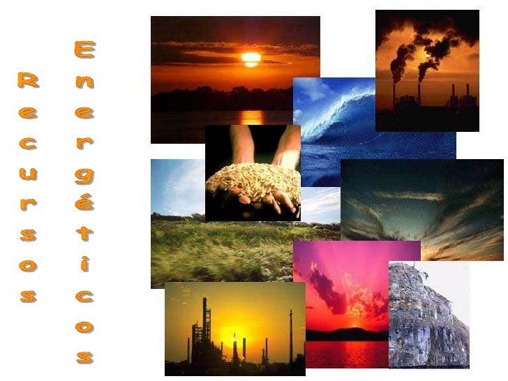 Recursos<br /> Energéticos<br />