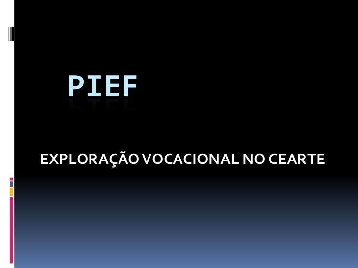 PIEFEXPLORAÇÃO VOCACIONAL NO CEARTE