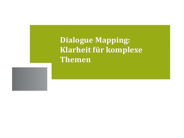 Standorte Dialogue Mapping: Klarheit für komplexe Themen