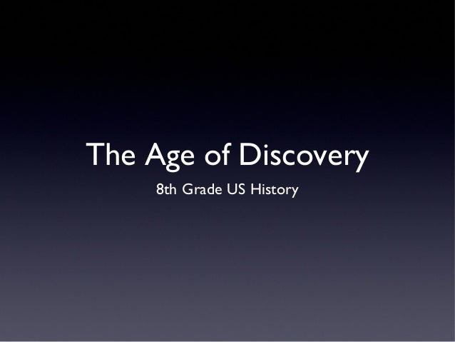 The Age of Discovery 8th Grade US History