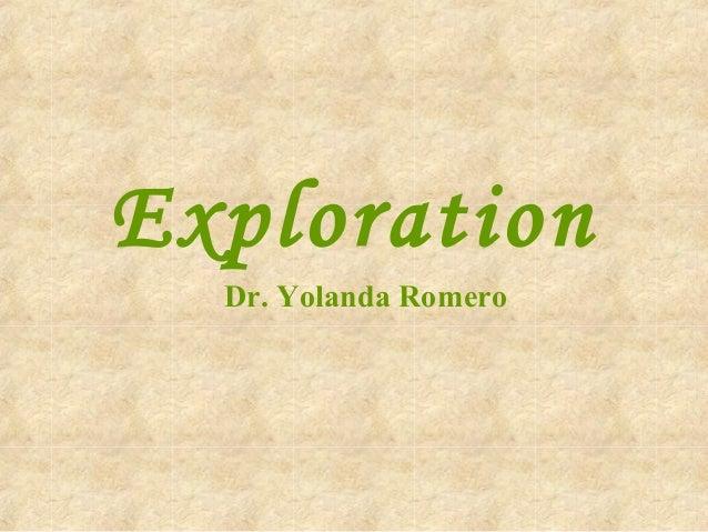 Exploration Dr. Yolanda Romero