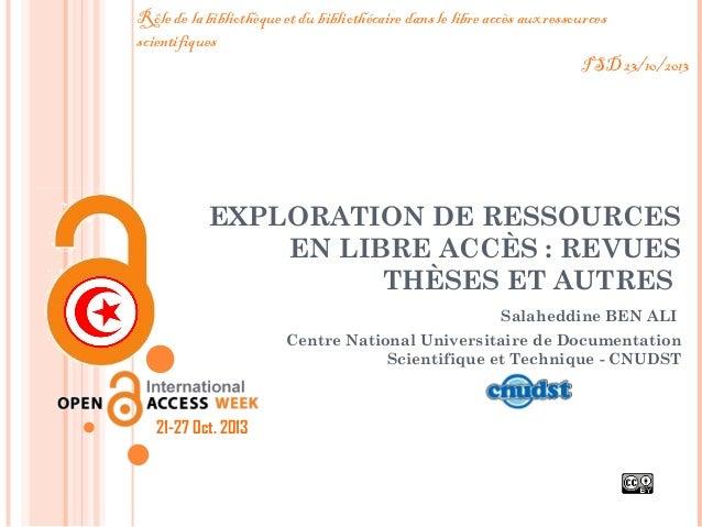 Rôle de la bibliothèque et du bibliothécaire dans le libre accès auxressources scientifiques ISD 23/10/2013  EXPLORATION ...