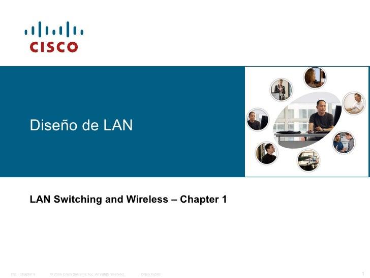Diseño de LAN   LAN Switching and Wireless   – Chapter 1