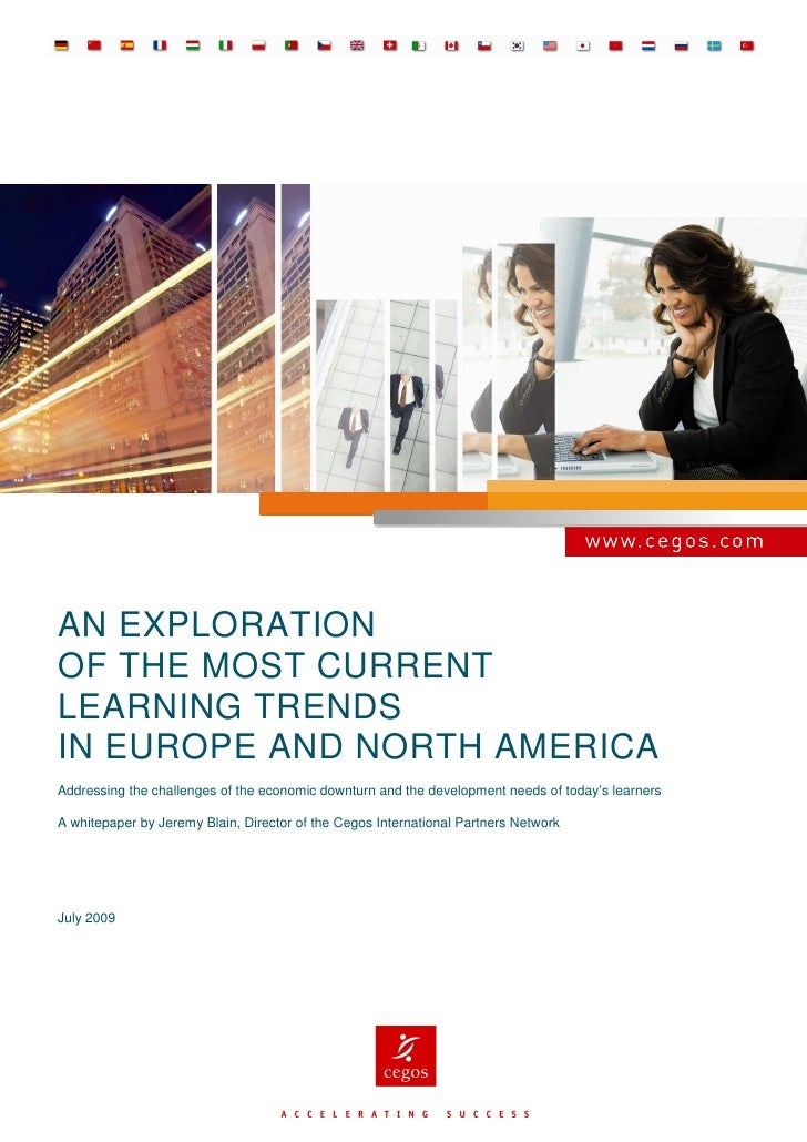AN EXPLORATION OF THE MOST CURRENT LEARNING TRENDS IN EUROPE AND NORTH AMERICA Addressing the challenges of the economic d...