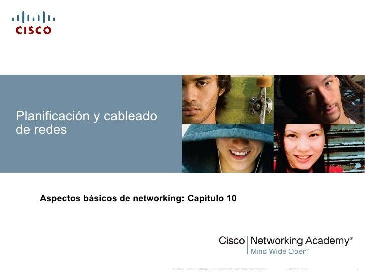 Planificación y cableado de redes Aspectos básicos de networking :  Capítulo 10
