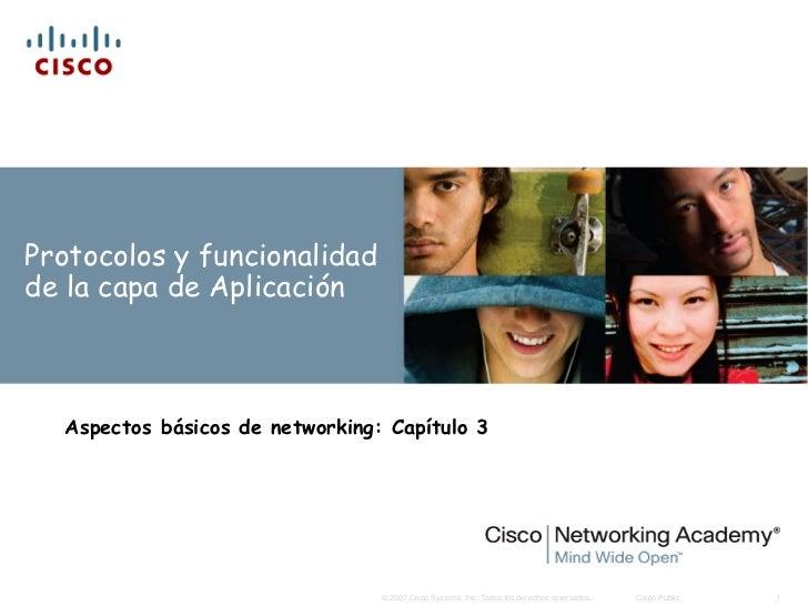 Protocolos y funcionalidadde la capa de Aplicación  Aspectos básicos de networking: Capítulo 3                            ...