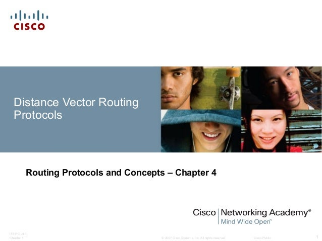 © 2007 Cisco Systems, Inc. All rights reserved. Cisco Public ITE PC v4.0 Chapter 1 1 Distance Vector Routing Protocols Rou...