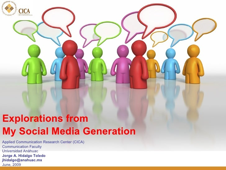 <ul><li>Explorations from  </li></ul><ul><li>My Social Media Generation </li></ul>Applied Communication Research Center (C...