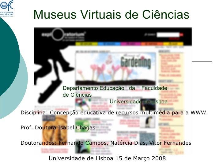 Museus Virtuais de Ciências               Departamento Educação da Faculdade               de Ciências                    ...