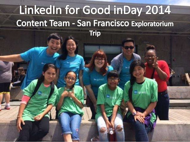 On July 18, 100 LinkedIn employees on our Content team hosted a day at the San Francisco Exploratorium for a group of 120 ...