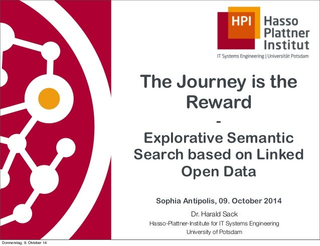 The Journey is the  Reward  -  Explorative Semantic  Search based on Linked  Open Data  Sophia Antipolis, 09. October 2014...