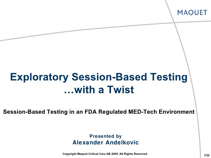 Exploratory Session Based Testing…With A Twist   Star East 2009