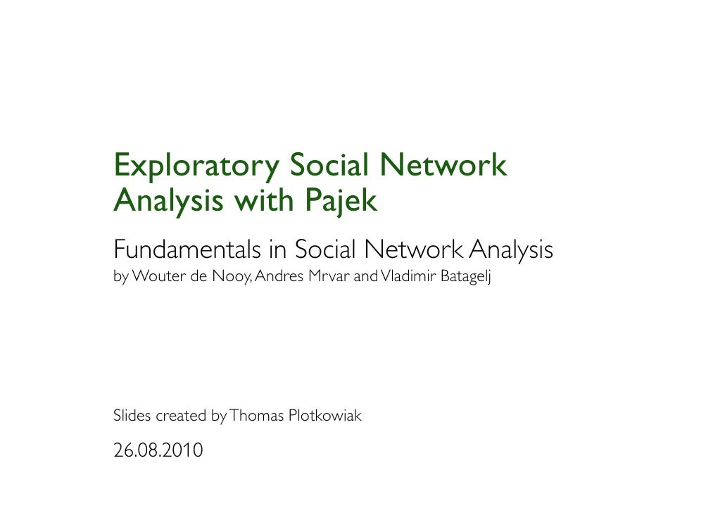 Exploratory Social Network Analysis with Pajek Fundamentals in Social Network Analysis by Wouter de Nooy, Andres Mrvar and...